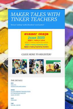 MAKER TALES WITH TINKER TEACHERS