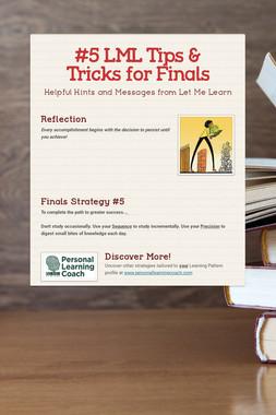 #5 LML Tips & Tricks for Finals