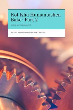 Kol Isha Humantashen Bake- Part 2