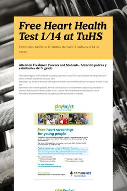 Free Heart Health Test 1/14 at TuHS