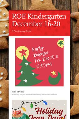ROE Kindergarten December 16-20
