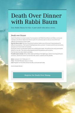 Death Over Dinner with Rabbi Baum