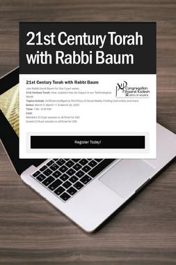 21st Century Torah with Rabbi Baum