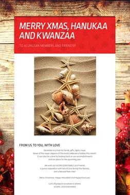 MERRY XMAS, HANUKAA AND KWANZAA