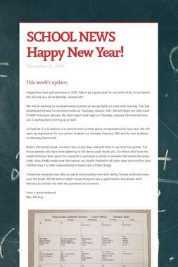 SCHOOL NEWS Happy New Year!