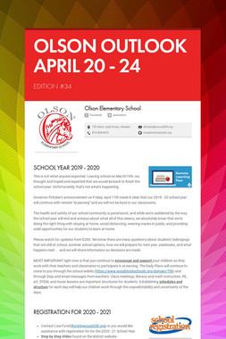 OLSON OUTLOOK   APRIL 20 - 24