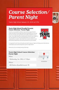 Course Selection/ Parent Night