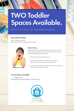 TWO Toddler Spaces Available.