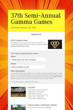 37th Semi-Annual Gamma Games