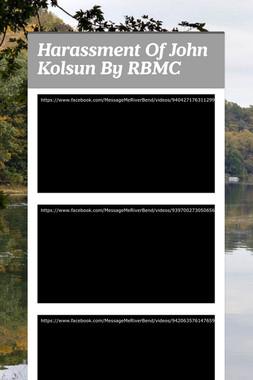 Harassment Of John Kolsun By RBMC