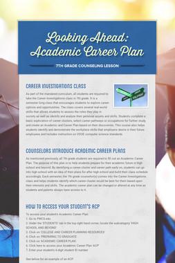 Looking Ahead: Academic Career Plan
