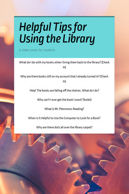 Helpful Tips for Using the Library