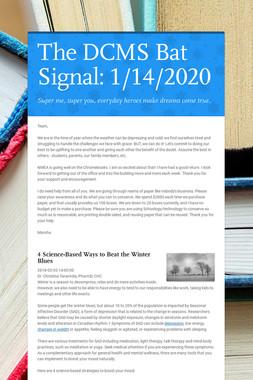 The DCMS Bat Signal: 1/14/2020