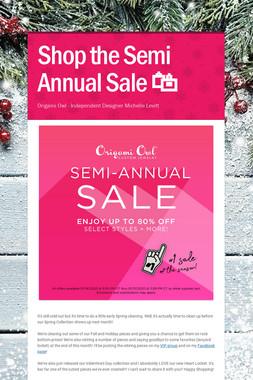 Shop the Semi Annual Sale 🛍