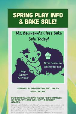Spring Play Info & Bake Sale!