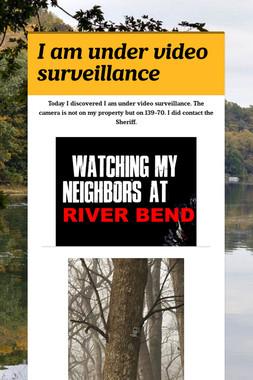 I am under video surveillance
