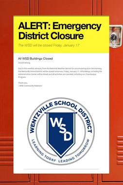 ALERT: Emergency District Closure