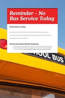 Reminder - No Bus Service Today