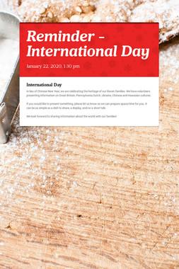 Reminder - International Day