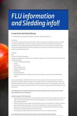 FLU information and Sledding info!!