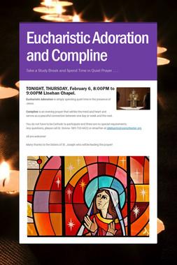 Eucharistic Adoration and Compline