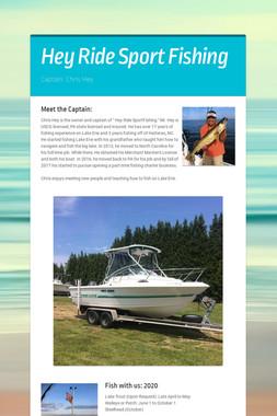 Hey Ride Sport Fishing