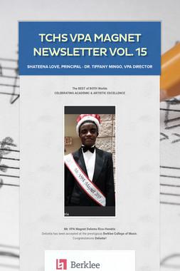 TCHS VPA Magnet Newsletter Vol. 15