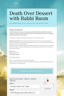 Death Over Dessert with Rabbi Baum