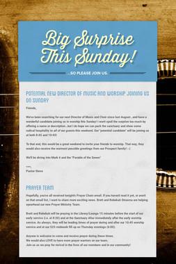 Big Surprise This Sunday!