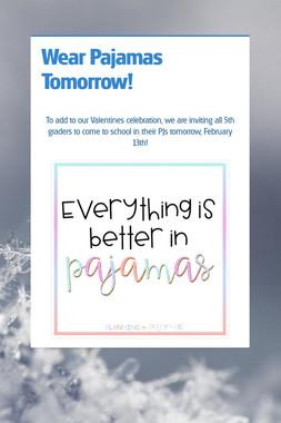 Wear Pajamas Tomorrow!