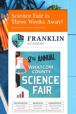 Science Fair is Three Weeks Away!