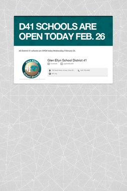 D41 SCHOOLS ARE OPEN TODAY FEB. 14