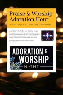 Praise & Worship Adoration Hour