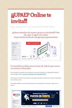 ¡¡¡UPAEP Online te invita!!!