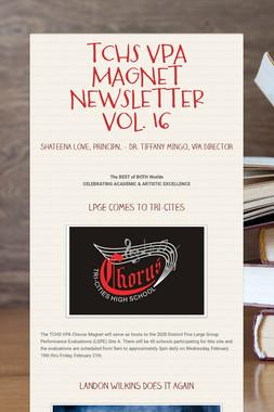 TCHS VPA MAGNET NEWSLETTER VOL. 16