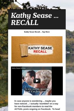 Kathy Sease ... RECALL