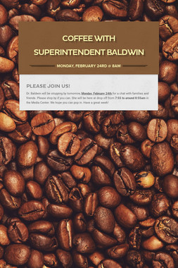 Coffee with Superintendent Baldwin