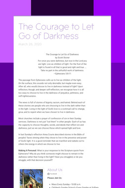 The Courage to Let Go of Darkness