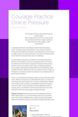 Courage Practice Grace Pressure
