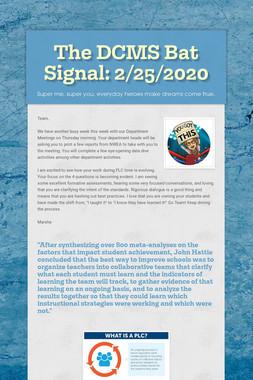 The DCMS Bat Signal: 2/25/2020
