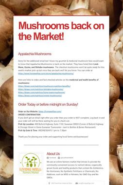 Mushrooms back on the Market!