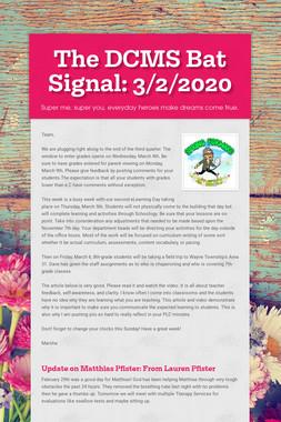 The DCMS Bat Signal: 3/2/2020