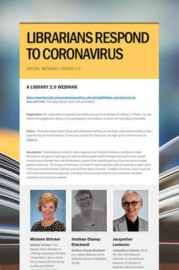 LIBRARIANS RESPOND TO CORONAVIRUS