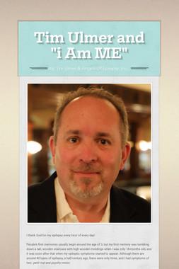 """Tim Ulmer and """"i Am ME"""""""