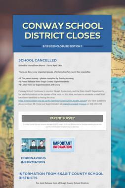 Conway School District Closes