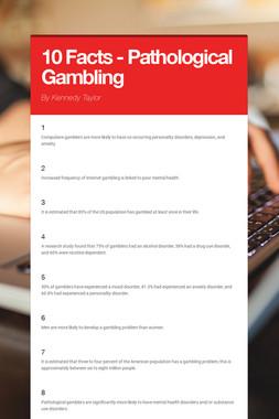 10 Facts - Pathological Gambling