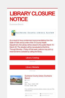 LIBRARY CLOSURE NOTICE