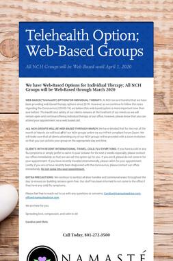 Telehealth Option; Web-Based Groups