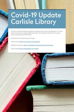 Covid-19 Update Carlisle Library