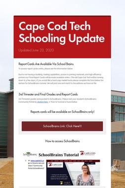 Cape Cod Tech Schooling Update